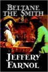 Beltane the Smith - Jeffery Farnol