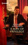 A Man of Privilege - Sarah M. Anderson