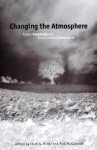 Changing the Atmosphere: Expert Knowledge and Environmental Governance - Clark Miller, Paul N. Edwards