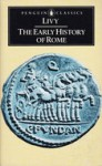 The Early History of Rome: Books I-IV of the History of Rome from its Foundation - Livy, Aubrey de Sélincourt