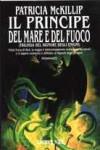 Il principe del mare e del fuoco: trilogia del signore degli enigmi - Patricia A. McKillip