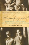 The Breaking Point: Hemingway, Dos Passos, and the Murder of Jose Robles - Stephen Koch