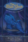 The Blue Shoe: A Tale of Thievery, Villainy, Sorcery, and Shoes - Mary GrandPré, Roderick Townley