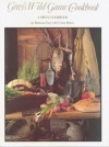 Gray's Wild Game Cookbook - Rebecca Gray, Cintra Reeve