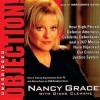 Objection!: How High-Priced Defense Attorneys, Celebrity Defendants, and a 24/7 Media Have Hijacked Our Criminal Justice System - Nancy Grace, Marguerite Gavin