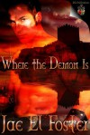 Where the Demon Is - Jae El Foster