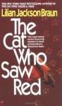 The Cat Who Saw Red - Lilian Jackson Braun