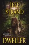 Dweller - Jeff Strand