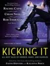 Kicking It - Faith Hunter, Kalayna Price, Justine O. Keef
