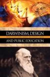 Darwinism, Design and Public Education - John Angus Campbell, Stephen C. Meyer