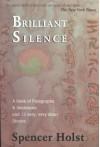 Brilliant Silence - Spencer Holst, George Quasha