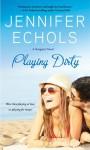 Playing Dirty - Jennifer Echols