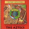 The Aztecs - Philip Ardagh