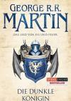 Das Lied von Eis und Feuer 08: Die dunkle Königin - George R.R. Martin