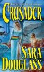 Crusader - Sara Douglass