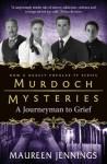 Murdoch Mysteries: A Journeyman to Grief (Murdoch Mysteries (Detective Murdoch)) - Maureen Jennings