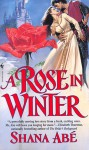 A Rose in Winter - Shana Abe