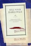 Kill Your Darlings: A Novel - Terence Blacker