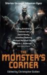 The Monster's Corner: Stories Through Inhuman Eyes - Christopher Golden, David Moody, Michael Marshall Smith, Gary A. Braunbeck