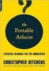 The Portable Atheist - Christopher Hitchens
