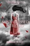 Anna Dressed in Blood - Kendare Blake