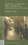 Maggie: A Girl of the Streets and Other Writings About New York (Barnes & Noble Classics Series) - Stephen Crane, Robert Tine