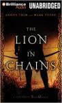 The Lion in Chains - Luke Daniels, Mark Teppo, Angus Trim