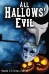 All Hallows' Evil - Sarah E. Glenn, Erin Farwell