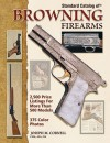 Standard Catalog of Browning Firearms - Joseph Cornell