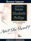 Ain't She Sweet? - Susan Elizabeth Phillips, Kate Fleming