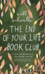 The End of Your Life Book Club (ARC) - Will Schwalbe