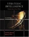 Strategic Intelligence: Windows into a Secret World - Loch K. Johnson