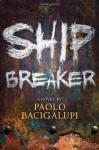 Ship Breaker - Paolo Bacigalupi