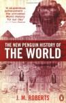 The New Penguin History of the World - J.M. Roberts, Odd Arne Westad