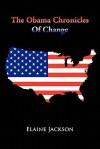 The Obama Chronicles of Change - Elaine Jackson