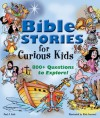 Bible Stories for Curious Kids: 800+ Questions to Explore! - Paul J. Loth, Rick Incrocci