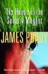 The House of the Solitary Maggot - James Purdy