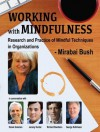 Working with Mindfulness - Research and Practice of Mindful Techniques in Organizations - Full Series (Working with Mindfulness: Research and Practice of Mindfull Techniques in Organizations) - Mirabai Bush, Jeremy Hunter, Daniel Goleman, Richard Davidson, George Kohlrieser