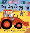 Dig Dig Digging - Margaret Mayo, Alex Ayliffe