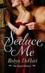 Seduce Me - Robyn DeHart