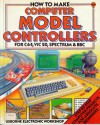 How to Make Computer Model Controllers (Usborne Electronic Workshop) - Tony Potter, Chris Oxlade