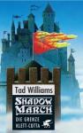 Die Grenze (Shadowmarch Band 1) - Tad Williams