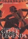 The Faber Book Of Greek Legends - Kathleen Lines