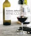 Andrew Jefford's Wine Course - Andrew Jefford