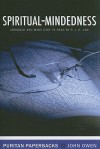 Spiritual-Mindedness - John Owen, R.J.K. Law