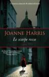 Le scarpe rosse: La trilogia di Chocolat (Garzanti Narratori) (Italian Edition) - Joanne Harris, Laura Grandi