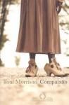 Compaixão - Toni Morrison