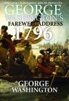 George Washington's Farewell Address 1796 Speech - George Washington, Kambiz Mostofizadeh