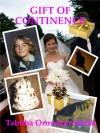 Gift of Continence - Tabitha Ormiston-Smith