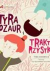 Tyranozaur i traktorzystki - Tina Oziewicz